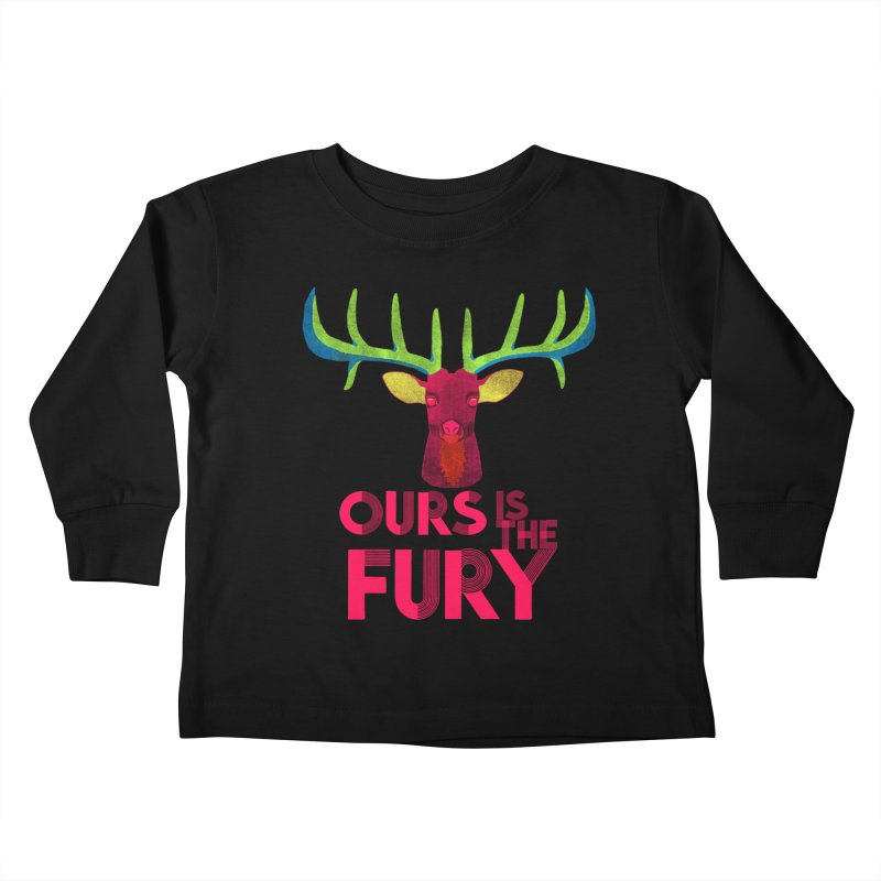 Ours Is The Fury Kids Toddler Longsleeve T-Shirt by Tees, prints, and more by Kiki B