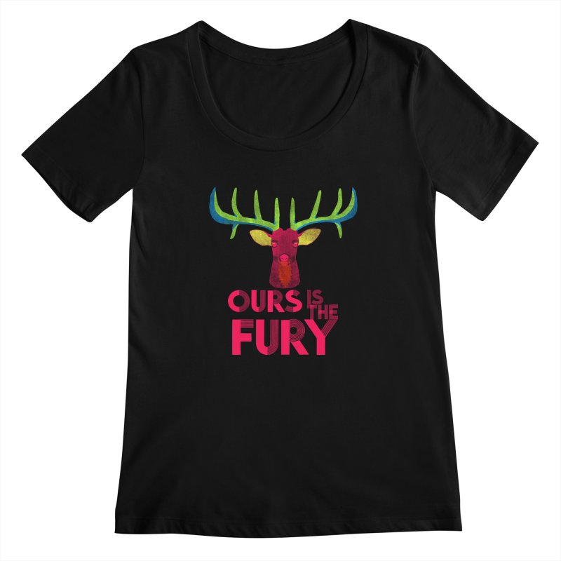 Ours Is The Fury Women's Scoopneck by Tees, prints, and more by Kiki B