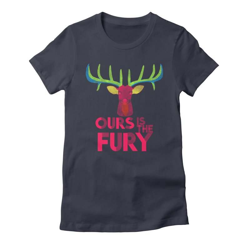 Ours Is The Fury Women's Fitted T-Shirt by Tees, prints, and more by Kiki B