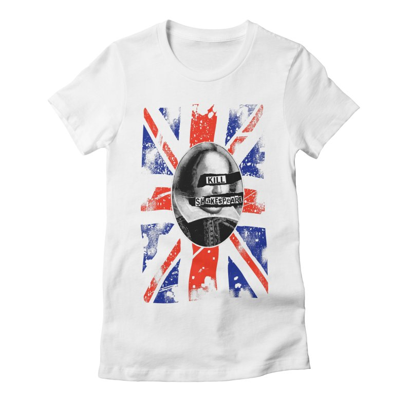 Never Mind the Bard... in Women's Fitted T-Shirt White by Kill Shakespeare's Artist Shop