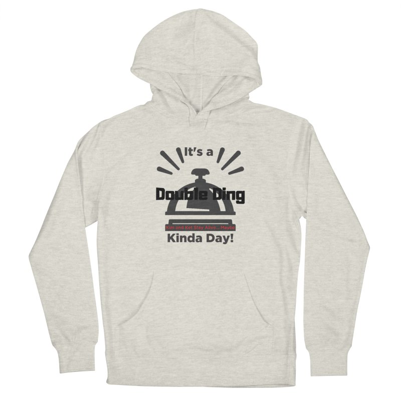 Double Ding Kinda Day Men's Pullover Hoody by Kim and Ket Stay Alive... Maybe Podcast
