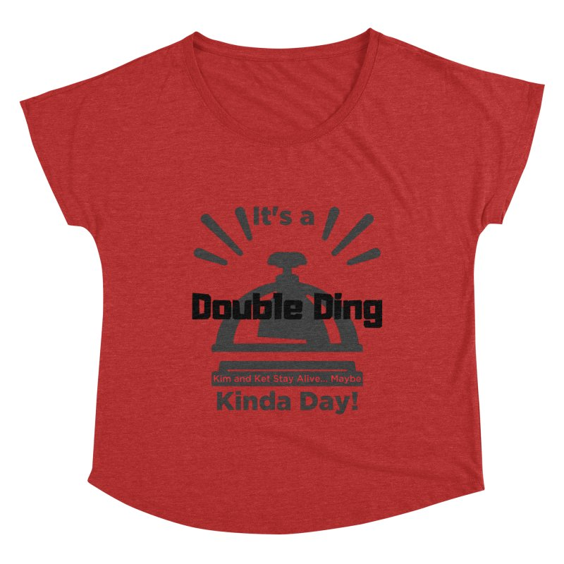Double Ding Kinda Day Women's Scoop Neck by Kim and Ket Stay Alive... Maybe Podcast