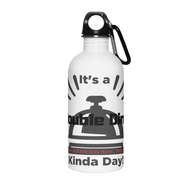 Double Ding Kinda Day Accessories Water Bottle by Kim and Ket Stay Alive... Maybe Podcast