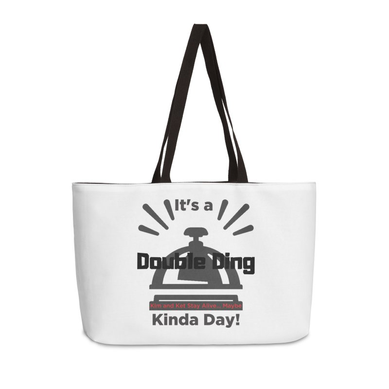 Double Ding Kinda Day Accessories Weekender Bag Bag by Kim and Ket Stay Alive... Maybe Podcast