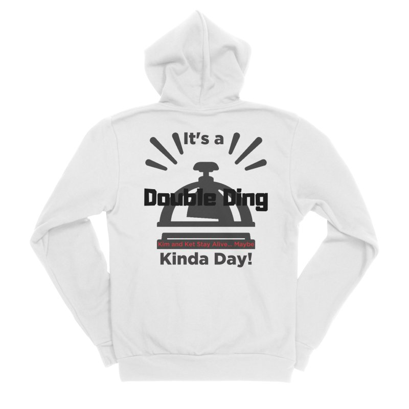 Double Ding Kinda Day Men's Zip-Up Hoody by Kim and Ket Stay Alive... Maybe Podcast