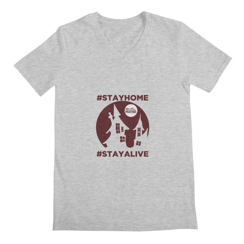 #StayHome Men's Regular V-Neck by Kim and Ket Stay Alive... Maybe Podcast