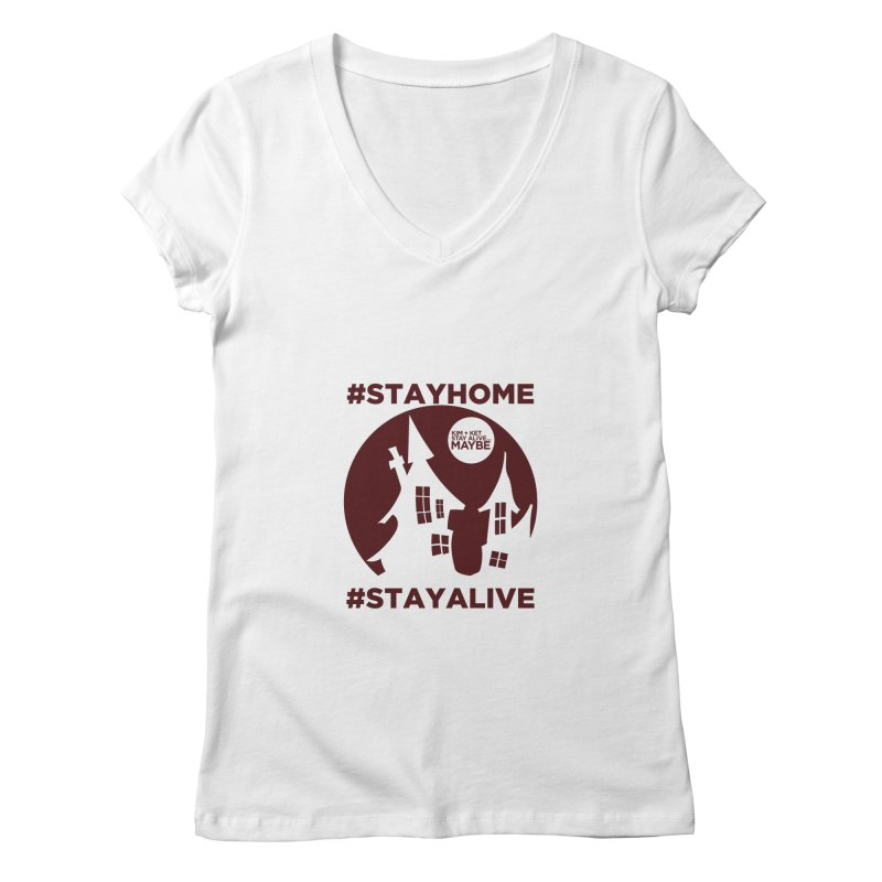 #StayHome Women's V-Neck by Kim and Ket Stay Alive... Maybe Podcast