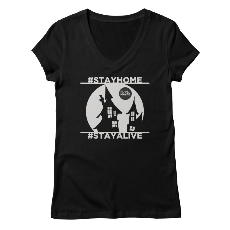 #StayHome grey Women's V-Neck by Kim and Ket Stay Alive... Maybe Podcast