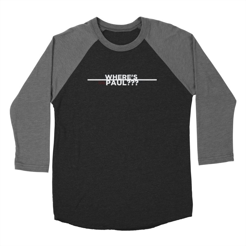 Where's Paul??? Women's Longsleeve T-Shirt by Kim and Ket Stay Alive... Maybe Podcast
