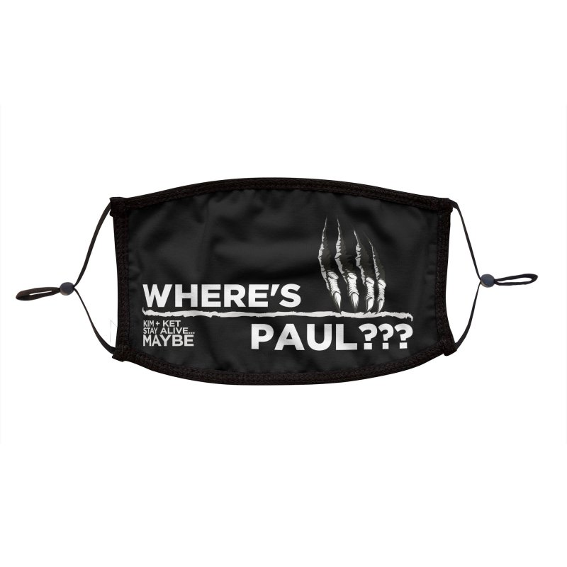 Where's Paul? with claw Accessories Face Mask by Kim and Ket Stay Alive... Maybe Podcast