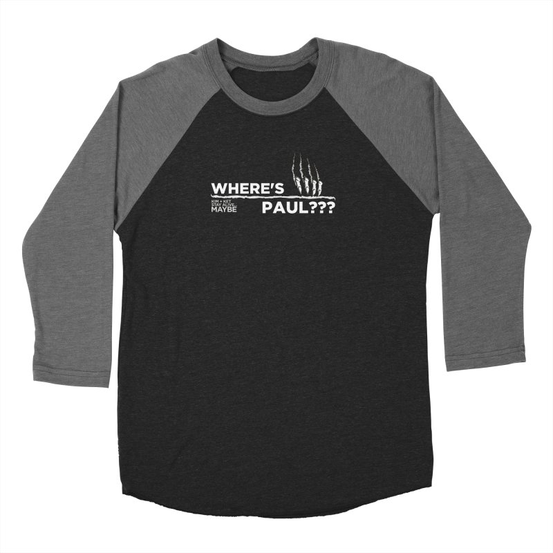 Where's Paul? with claw Women's Longsleeve T-Shirt by Kim and Ket Stay Alive... Maybe Podcast