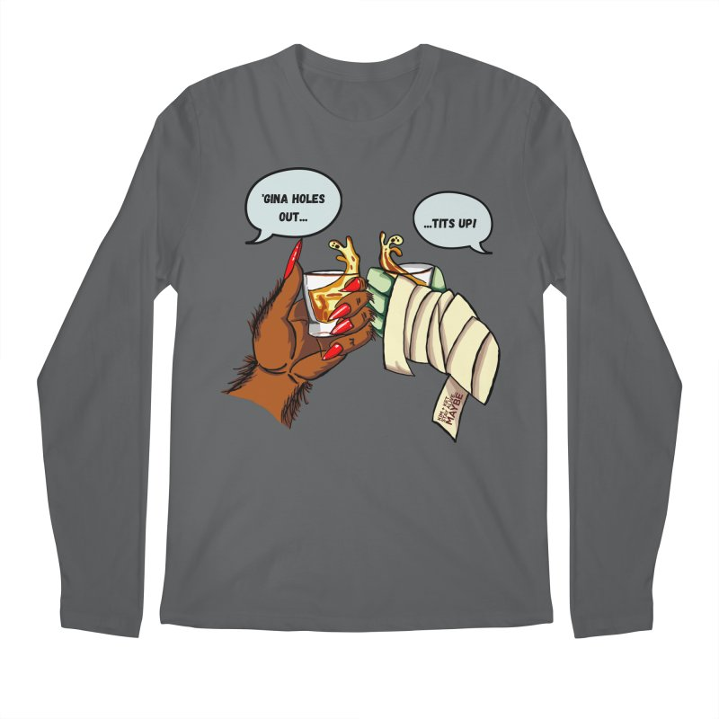 'Gina Holes Out! Tits Up! Men's Longsleeve T-Shirt by Kim and Ket Stay Alive... Maybe Podcast