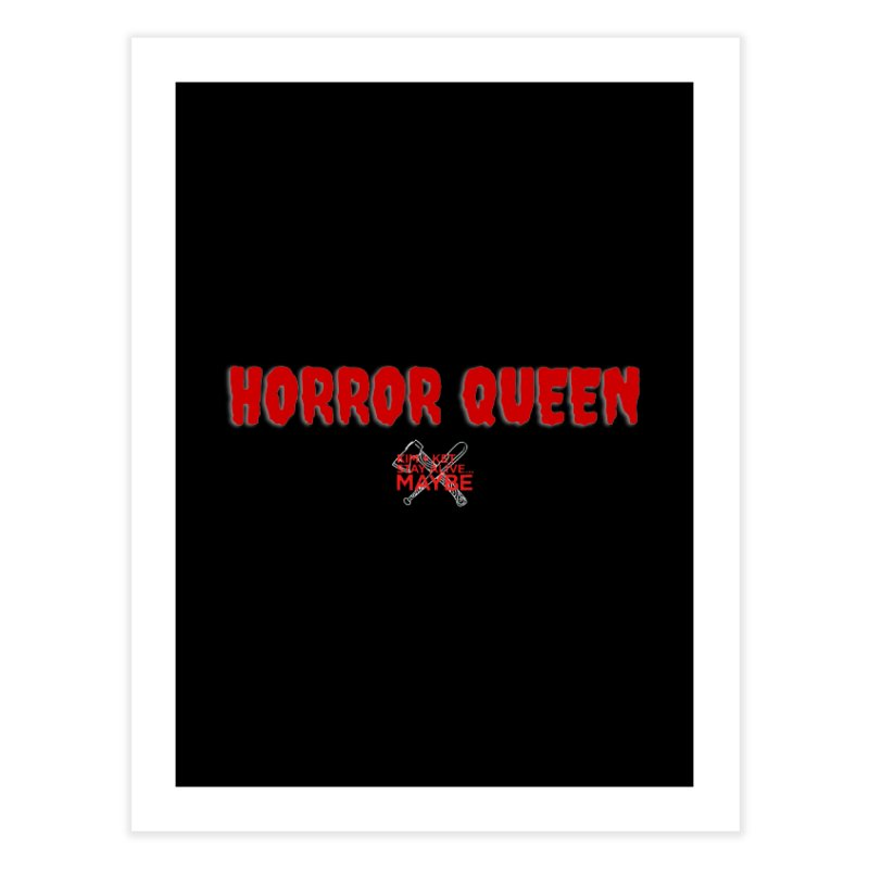 Horror Queen 1 Home Fine Art Print by Kim and Ket Stay Alive... Maybe Podcast