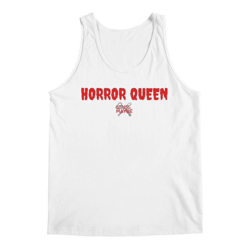 Horror Queen 3 Men's Tank by Kim and Ket Stay Alive... Maybe Podcast