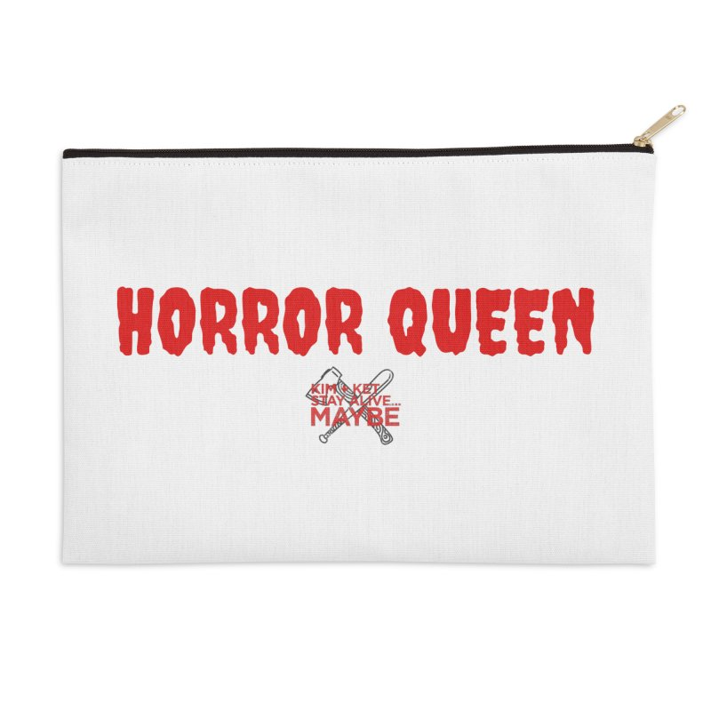 Horror Queen 3 Accessories Zip Pouch by Kim and Ket Stay Alive... Maybe Podcast
