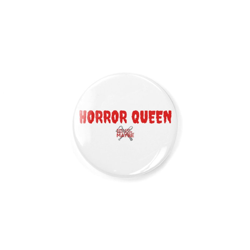 Horror Queen 3 Accessories Button by Kim and Ket Stay Alive... Maybe Podcast