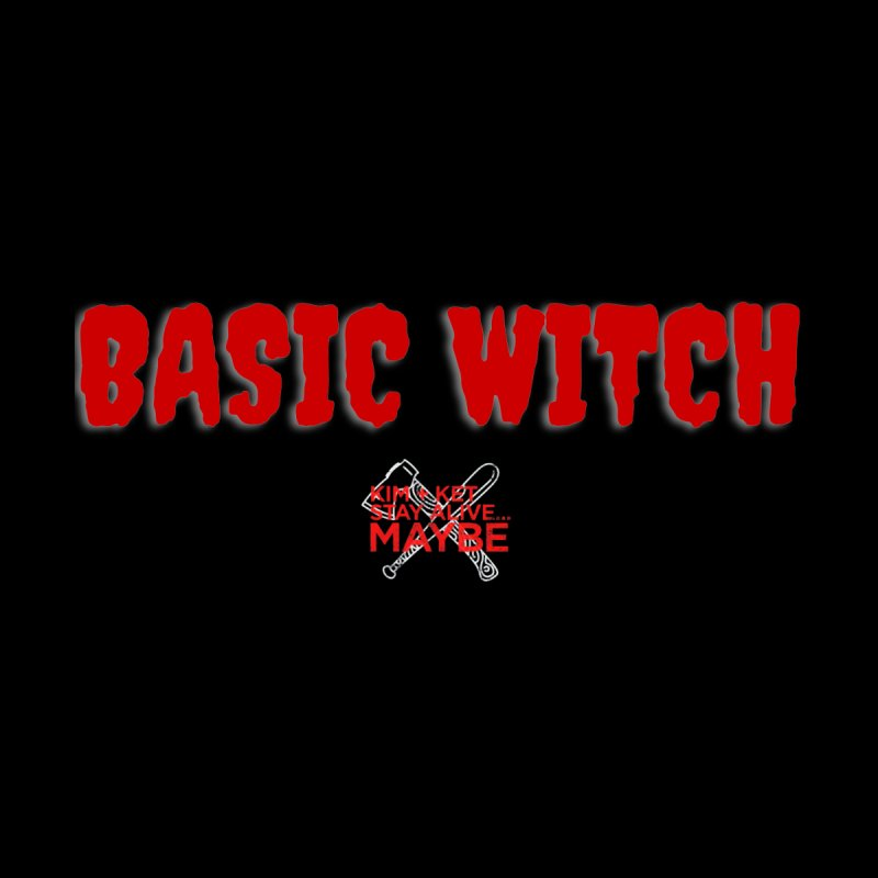 Basic Witch 1 Women's Sweatshirt by Kim and Ket Stay Alive... Maybe Podcast