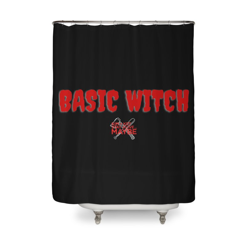 Basic Witch 1 Home Shower Curtain by Kim and Ket Stay Alive... Maybe Podcast