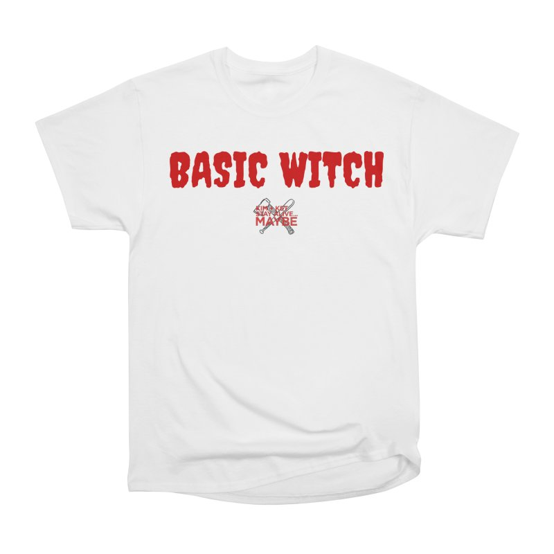 Basic Witch 3 Women's T-Shirt by Kim and Ket Stay Alive... Maybe Podcast