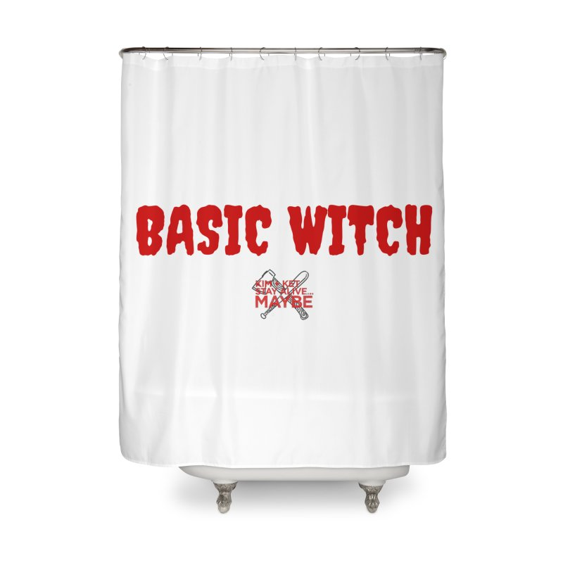 Basic Witch 3 Home Shower Curtain by Kim and Ket Stay Alive... Maybe Podcast