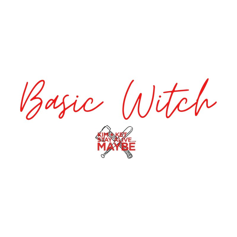 Basic Witch 4 Women's Scoop Neck by Kim and Ket Stay Alive... Maybe Podcast