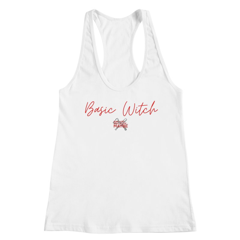 Basic Witch 4 Women's Tank by Kim and Ket Stay Alive... Maybe Podcast