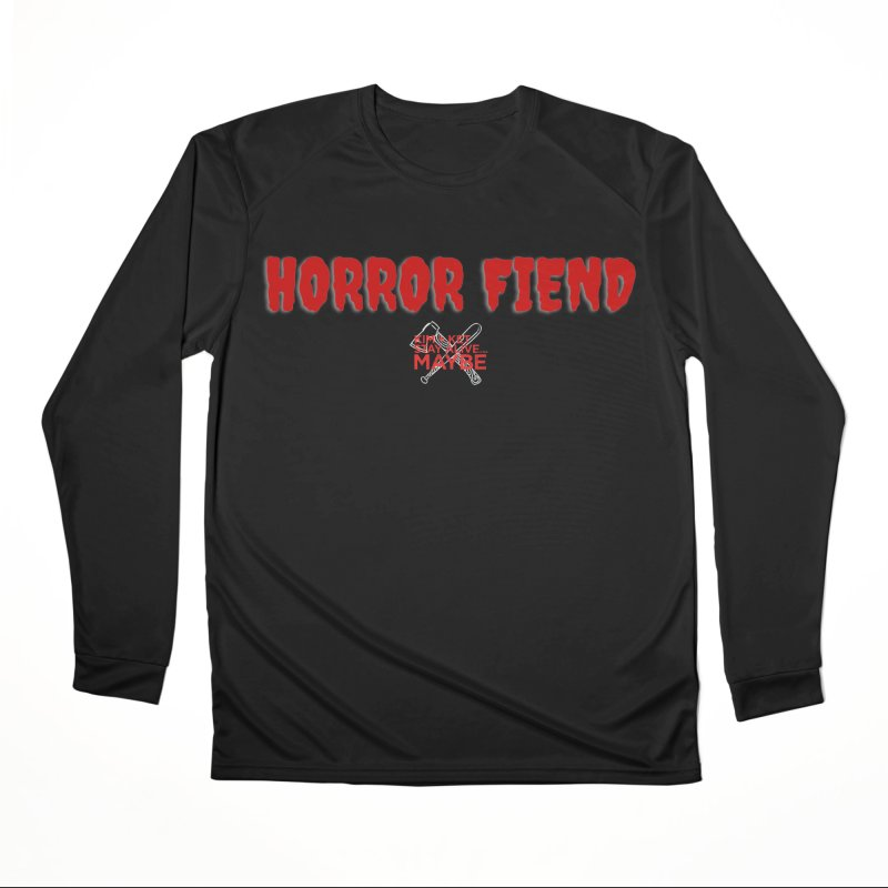 Horror Fiend 1 Men's Longsleeve T-Shirt by Kim and Ket Stay Alive... Maybe Podcast