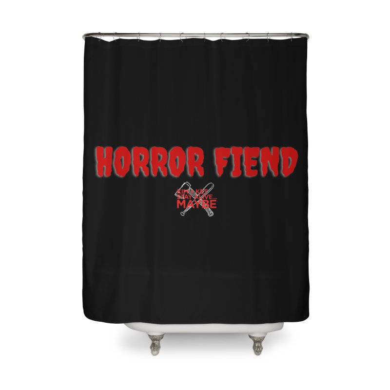 Horror Fiend 1 Home Shower Curtain by Kim and Ket Stay Alive... Maybe Podcast