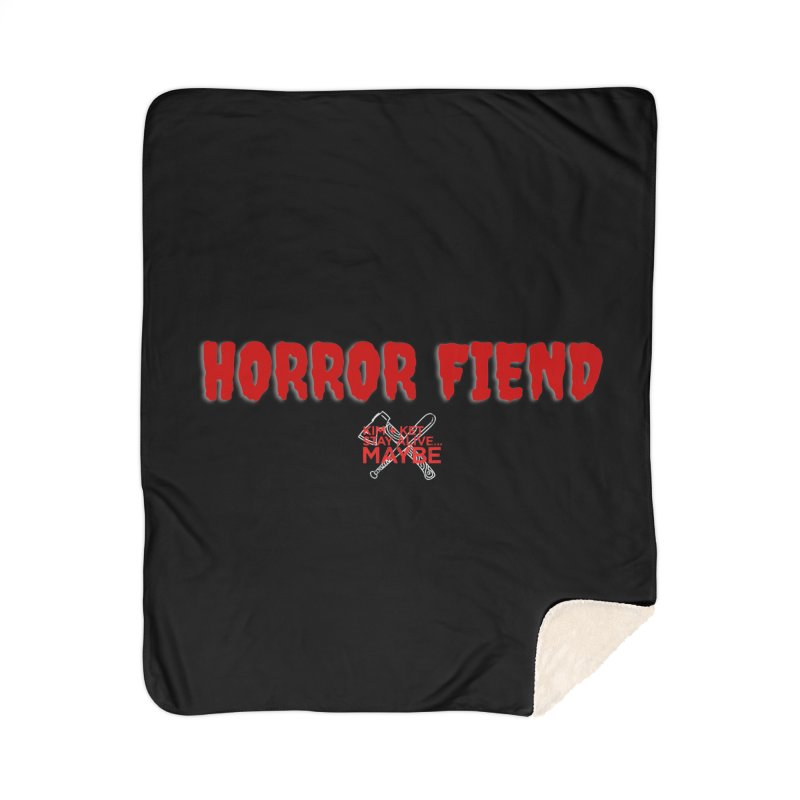 Horror Fiend 1 Home Blanket by Kim and Ket Stay Alive... Maybe Podcast