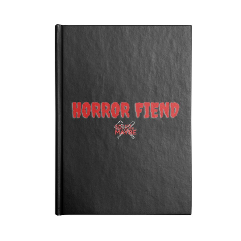Horror Fiend 1 Accessories Notebook by Kim and Ket Stay Alive... Maybe Podcast