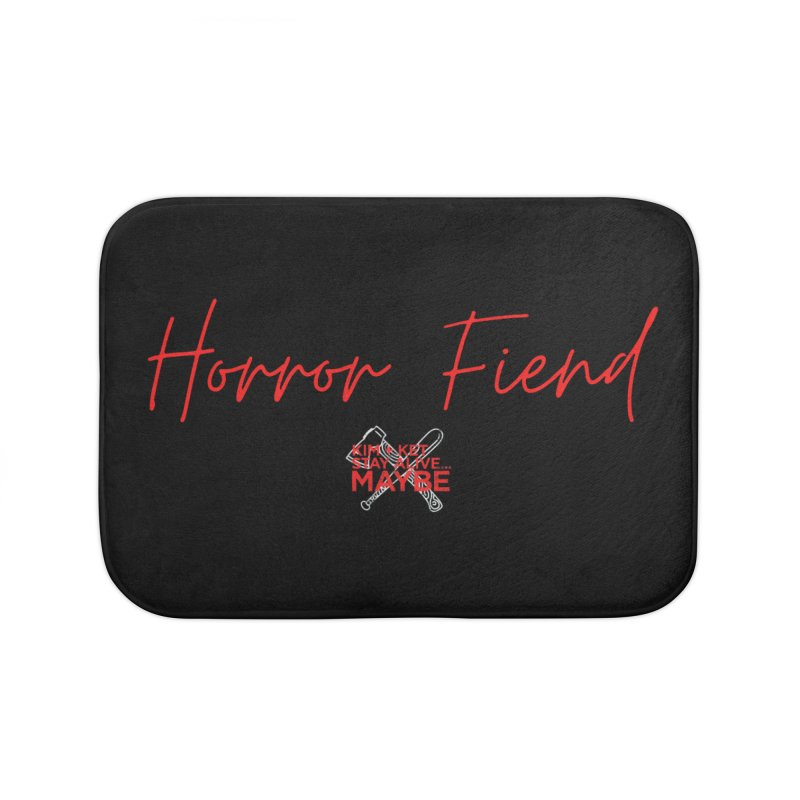 Horror Fiend 2 Home Bath Mat by Kim and Ket Stay Alive... Maybe Podcast