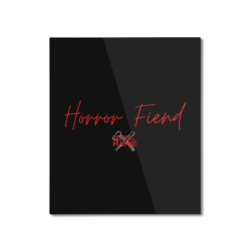 Horror Fiend 2 Home Mounted Aluminum Print by Kim and Ket Stay Alive... Maybe Podcast