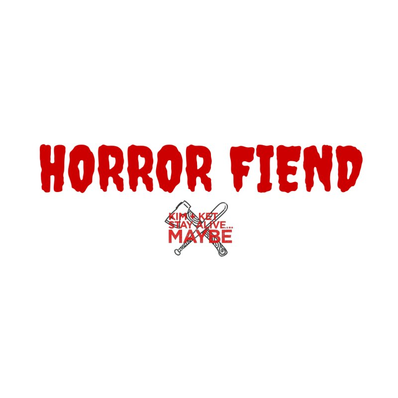 Horror Fiend 3 Men's Longsleeve T-Shirt by Kim and Ket Stay Alive... Maybe Podcast