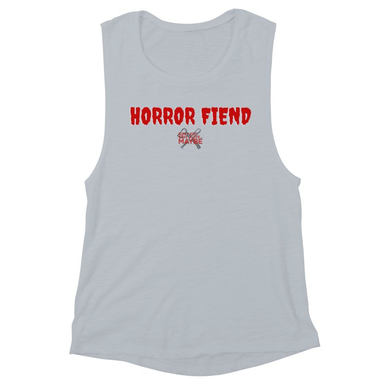 Horror Fiend 3 Women's Tank by Kim and Ket Stay Alive... Maybe Podcast