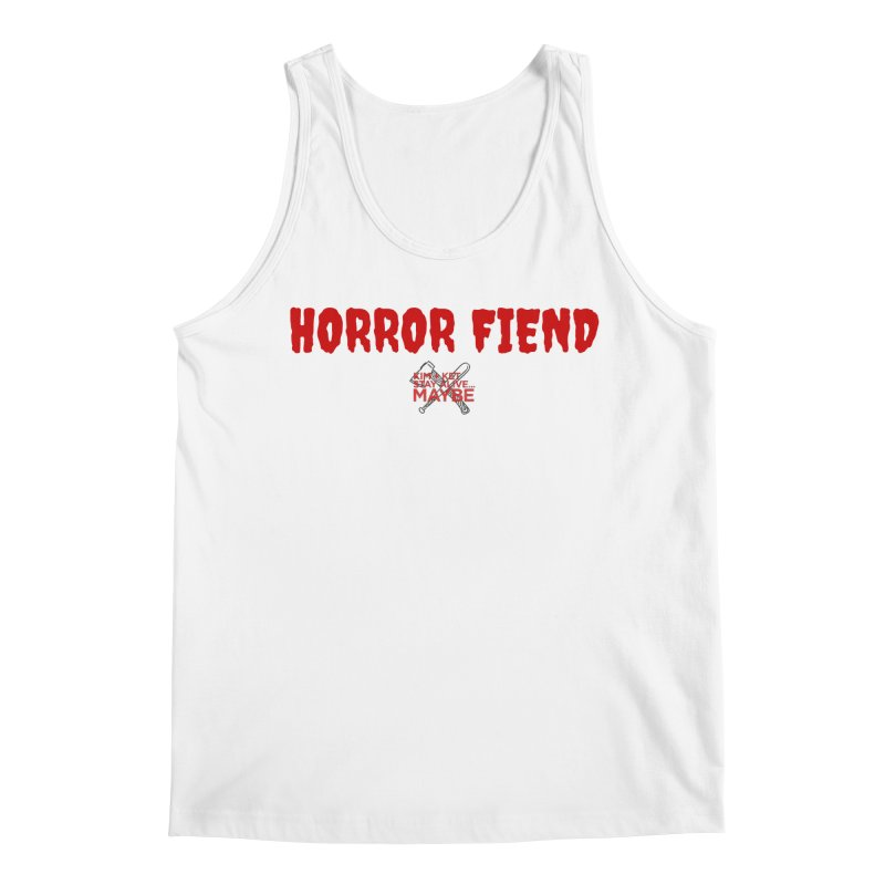 Horror Fiend 3 Men's Tank by Kim and Ket Stay Alive... Maybe Podcast