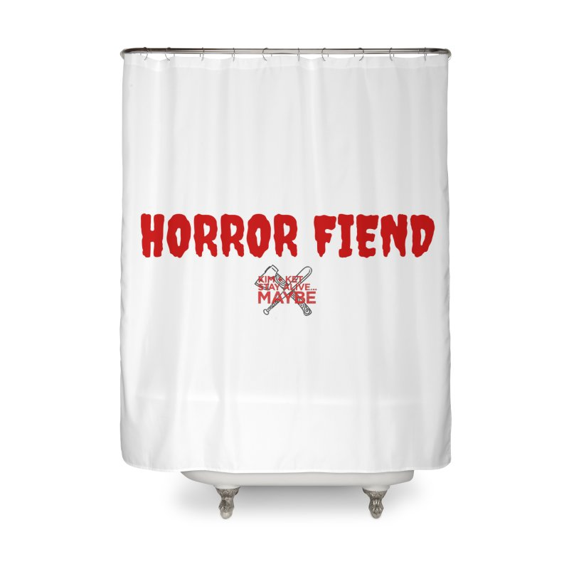Horror Fiend 3 Home Shower Curtain by Kim and Ket Stay Alive... Maybe Podcast