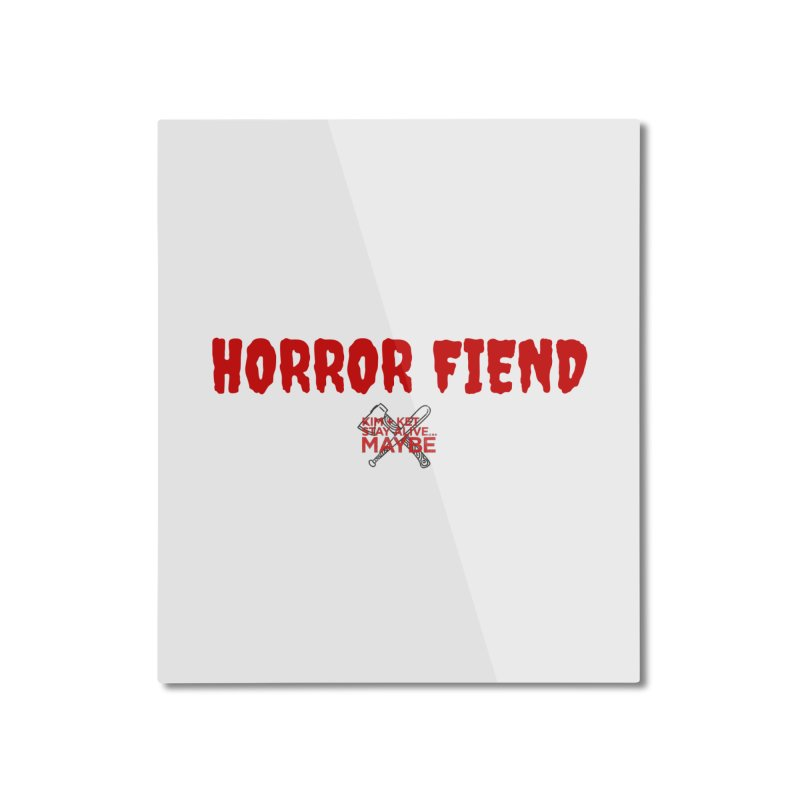 Horror Fiend 3 Home Mounted Aluminum Print by Kim and Ket Stay Alive... Maybe Podcast