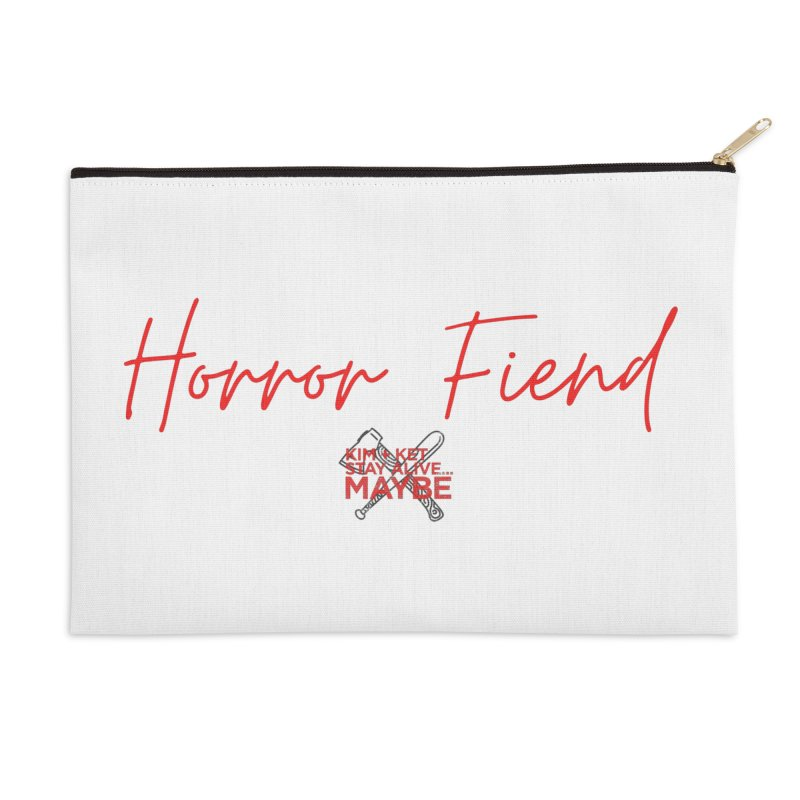 Horror Fiend 4 Accessories Zip Pouch by Kim and Ket Stay Alive... Maybe Podcast
