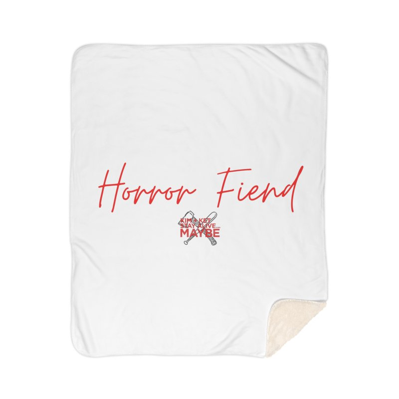 Horror Fiend 4 Home Blanket by Kim and Ket Stay Alive... Maybe Podcast