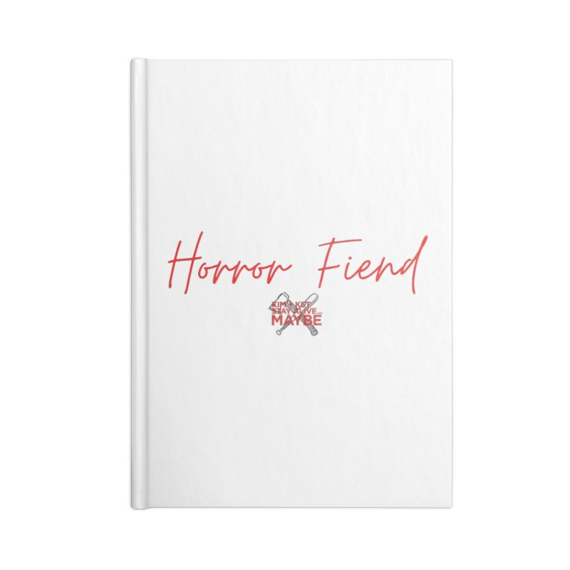 Horror Fiend 4 Accessories Notebook by Kim and Ket Stay Alive... Maybe Podcast