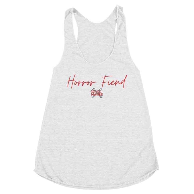 Horror Fiend 4 Women's Tank by Kim and Ket Stay Alive... Maybe Podcast