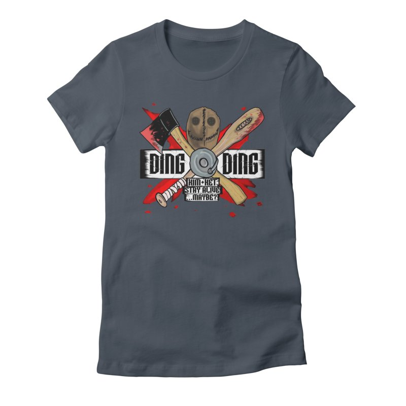Ding Ding! Women's T-Shirt by Kim and Ket Stay Alive... Maybe Podcast