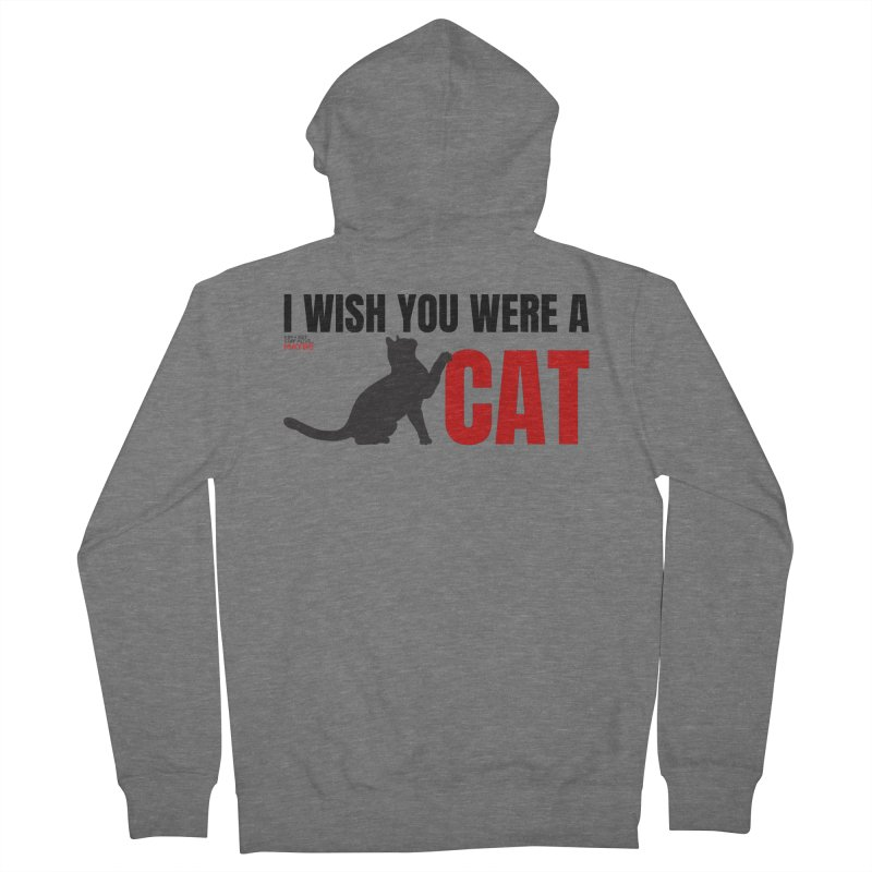 I Wish You Were a Cat Men's Zip-Up Hoody by Kim and Ket Stay Alive... Maybe Podcast