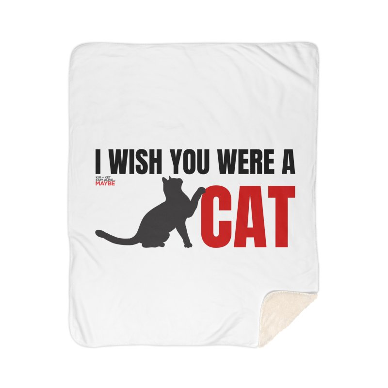 I Wish You Were a Cat Home Blanket by Kim and Ket Stay Alive... Maybe Podcast