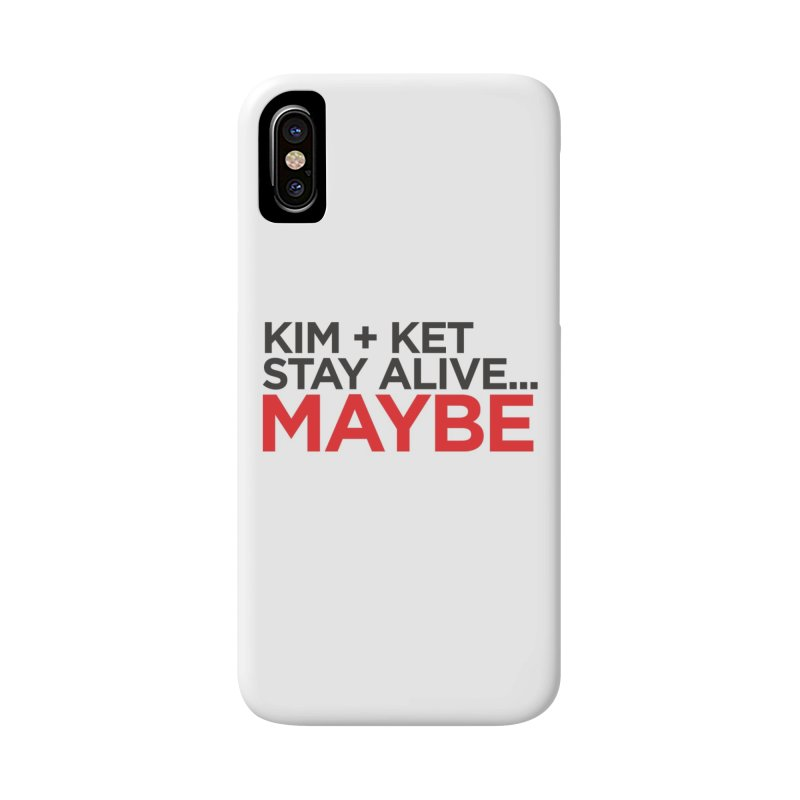 Kim and Ket Stay Alive... Maybe OG Text Logo on White Accessories Phone Case by Kim and Ket Stay Alive... Maybe Podcast