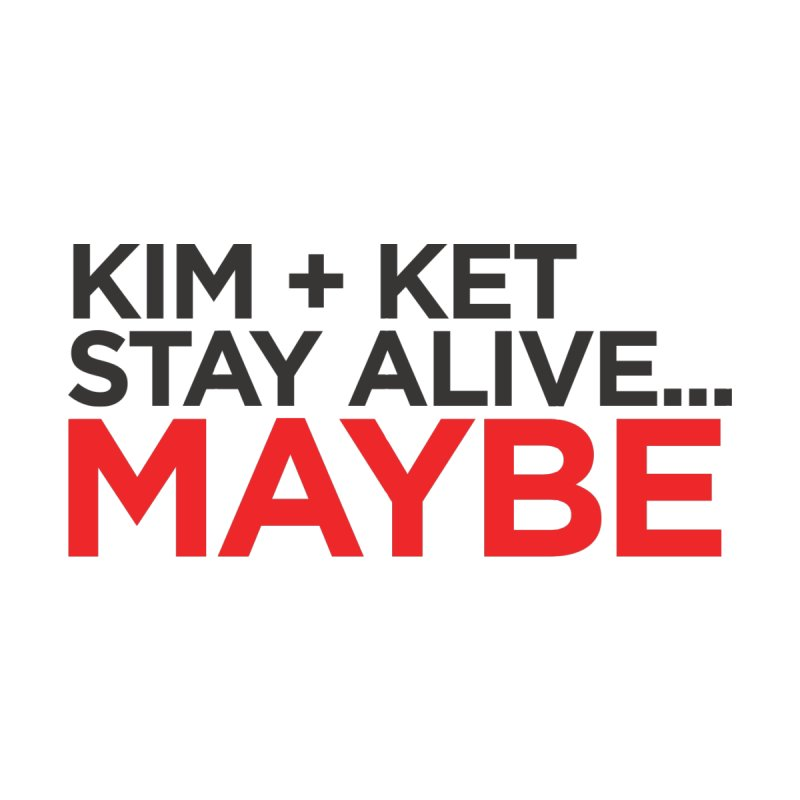 Kim and Ket Stay Alive... Maybe OG Text Logo on White Women's Tank by Kim and Ket Stay Alive... Maybe Podcast