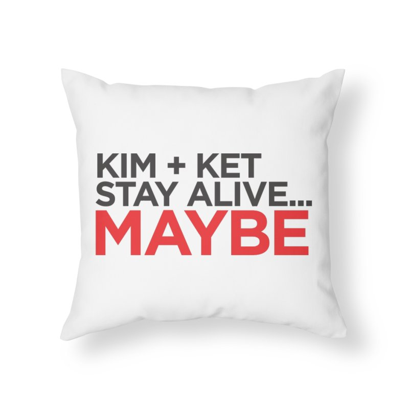OG KKSAM Text Logo Home Throw Pillow by Kim and Ket Stay Alive... Maybe Podcast