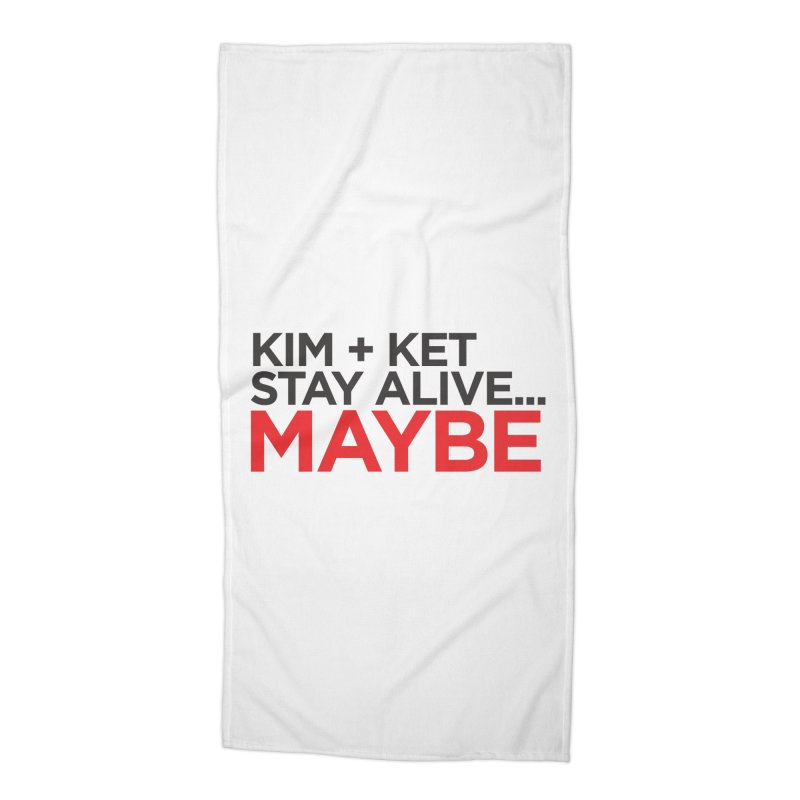 Kim and Ket Stay Alive... Maybe OG Text Logo on White Accessories Beach Towel by Kim and Ket Stay Alive... Maybe Podcast