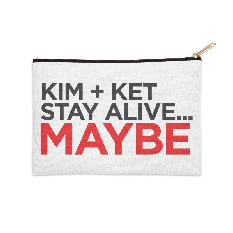 Kim and Ket Stay Alive... Maybe OG Text Logo on White Accessories Zip Pouch by Kim and Ket Stay Alive... Maybe Podcast