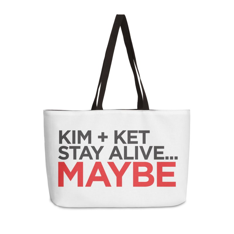 Kim and Ket Stay Alive... Maybe OG Text Logo on White Accessories Weekender Bag Bag by Kim and Ket Stay Alive... Maybe Podcast